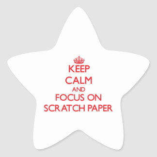 Keep Calm and focus on Scratch Paper Star Sticker
