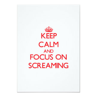 Keep Calm and focus on Screaming 5x7 Paper Invitation Card