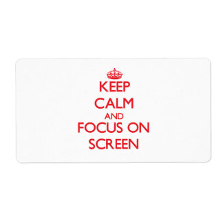 Keep Calm and focus on Screen Custom Shipping Label