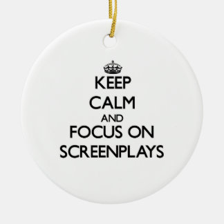 Keep Calm and focus on Screenplays Christmas Ornaments