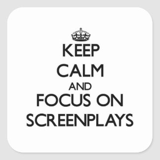 Keep Calm and focus on Screenplays Stickers