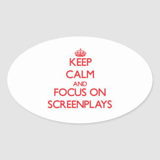 Keep Calm and focus on Screenplays Sticker