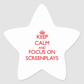 Keep Calm and focus on Screenplays Star Stickers