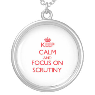 Keep Calm and focus on Scrutiny Jewelry