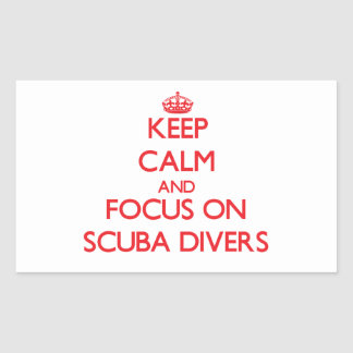 Keep Calm and focus on Scuba Divers Rectangle Stickers