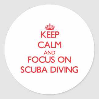 Keep Calm and focus on Scuba Diving Round Sticker