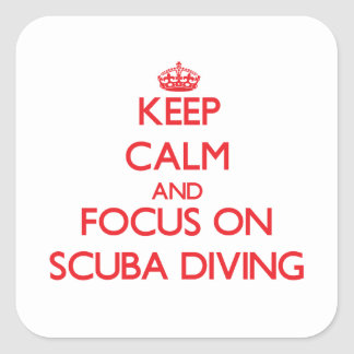 Keep Calm and focus on Scuba Diving Square Stickers