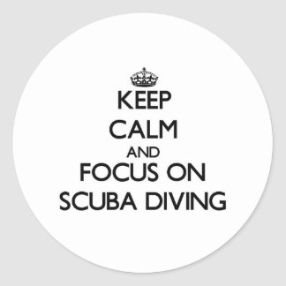Keep Calm and focus on Scuba Diving Stickers
