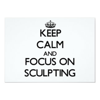 Keep Calm and focus on Sculpting 5x7 Paper Invitation Card