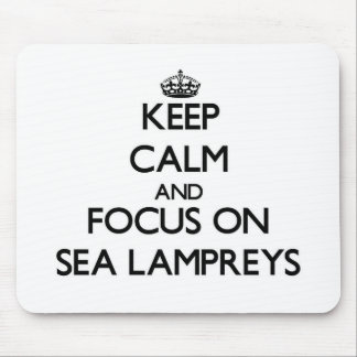 Keep calm and focus on Sea Lampreys Mouse Pad