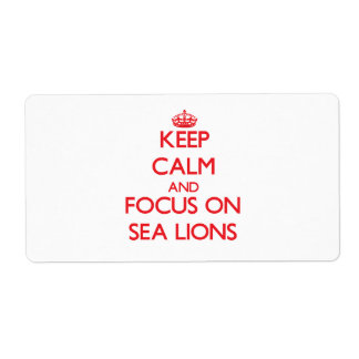 Keep calm and focus on Sea Lions Personalized Shipping Label