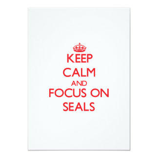 Keep calm and focus on Seals 5x7 Paper Invitation Card