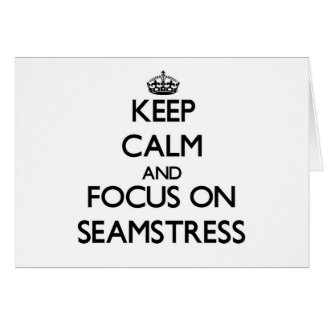 Keep Calm and focus on Seamstress Stationery Note Card