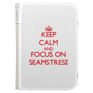 Keep Calm and focus on Seamstress Kindle 3G Cover