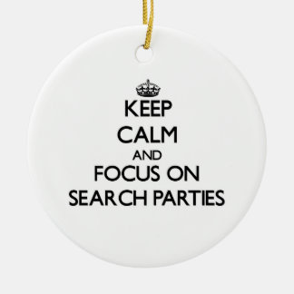 Keep Calm and focus on Search Parties Double-Sided Ceramic Round Christmas Ornament