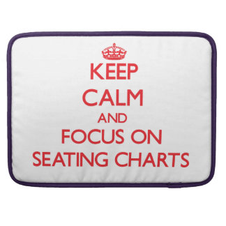 Keep Calm and focus on Seating Charts MacBook Pro Sleeves