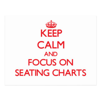 Keep Calm and focus on Seating Charts Postcards
