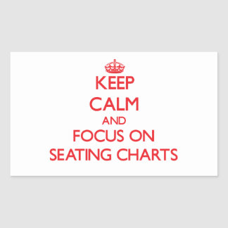 Keep Calm and focus on Seating Charts Rectangular Sticker