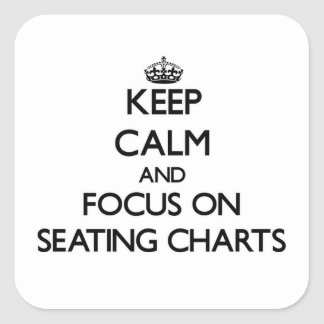 Keep Calm and focus on Seating Charts Stickers