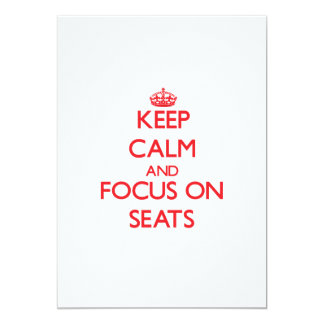 Keep Calm and focus on Seats 5x7 Paper Invitation Card