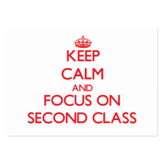 Keep Calm and focus on Second Class Business Cards