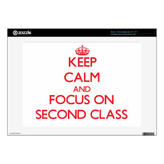 Keep Calm and focus on Second Class Acer Chromebook Skins