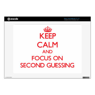 Keep Calm and focus on Second Guessing Acer Chromebook Skin
