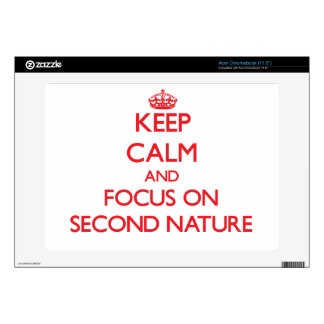 Keep Calm and focus on Second Nature Acer Chromebook Skins