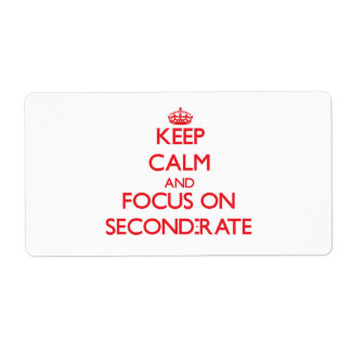 Keep Calm and focus on Second-Rate Labels