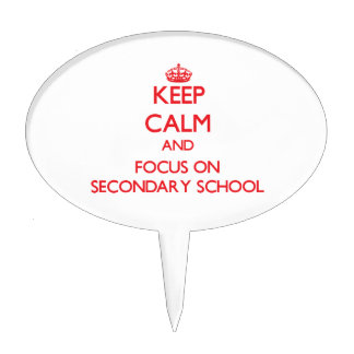 Keep Calm and focus on Secondary School Cake Toppers