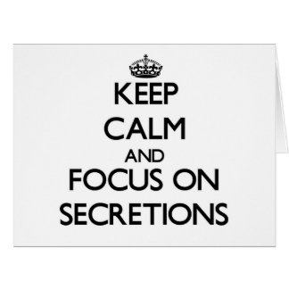 Keep Calm and focus on Secretions Large Greeting Card