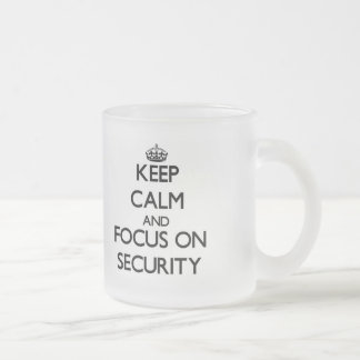 Keep Calm and focus on Security 10 Oz Frosted Glass Coffee Mug