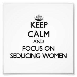 Keep Calm and focus on Seducing Women Photo Print