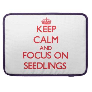 Keep Calm and focus on Seedlings Sleeves For MacBooks