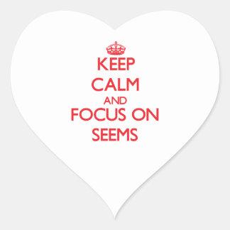 Keep Calm and focus on Seems Heart Sticker