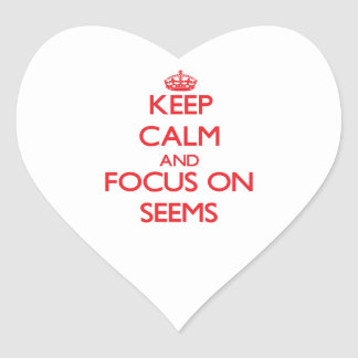 Keep Calm and focus on Seems Stickers