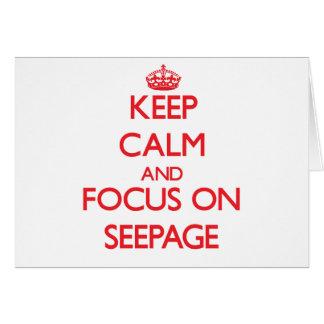 Keep Calm and focus on Seepage Greeting Card