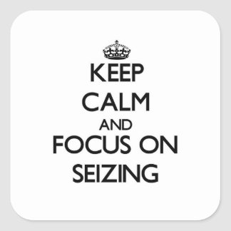 Keep Calm and focus on Seizing Stickers