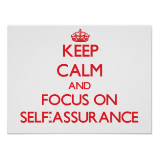 Keep Calm and focus on Self-Assurance Poster