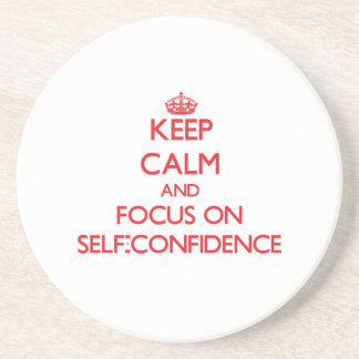 Keep Calm and focus on Self-Confidence Drink Coaster
