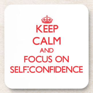 Keep Calm and focus on Self-Confidence Beverage Coaster