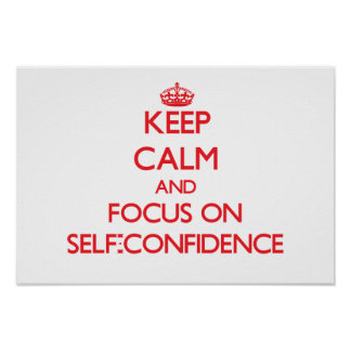 Keep Calm and focus on Self-Confidence Poster