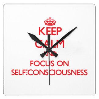 Keep Calm and focus on Self-Consciousness Square Wall Clocks