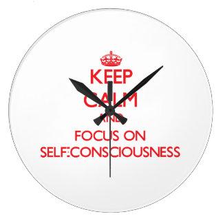 Keep Calm and focus on Self-Consciousness Wall Clocks