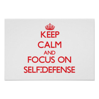 Keep Calm and focus on Self-Defense Poster