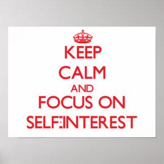 Keep Calm and focus on Self-Interest Print