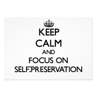 Keep Calm and focus on Self-Preservation Invites