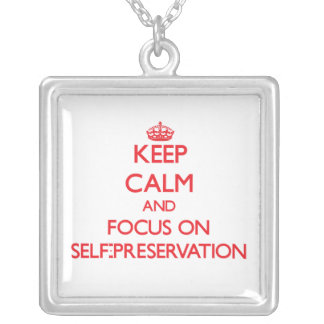 Keep Calm and focus on Self-Preservation Necklaces