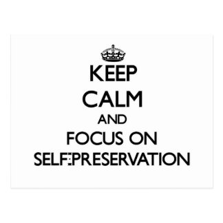 Keep Calm and focus on Self-Preservation Post Card
