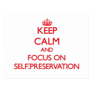 Keep Calm and focus on Self-Preservation Postcards